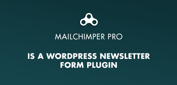 MailChimper PRO Form WordPress Newsletter Plugin