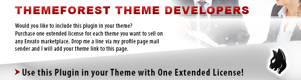 WorldWideScripts.net THEME DEVELOPERS Would you like include this plugin your Purchase one extended license for each theme you want sell any Envato marketplace. Drop line yia profile page mail sender and will add your theme link this page. Use this Plugin your Theme with One Extended License!